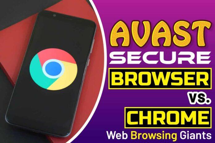 Avast Secure Browser vs. Chrome